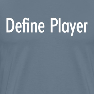 Define Player T-Shirts - Men's Premium T-Shirt
