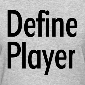 Define Player Women's T-Shirts - Women's T-Shirt