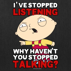 Family Guy's Stewie Has Stopped Listening - Tote Bag