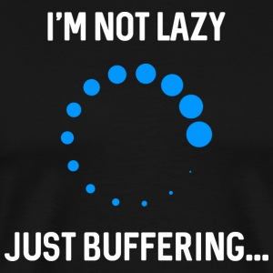 Just buffering. - Men's Premium T-Shirt