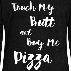 Touch My Butt And Buy Me Pizza Long Sleeve Shirts - Women's Wideneck Sweatshirt