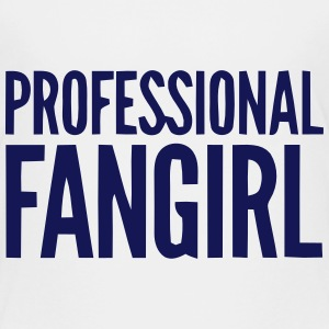 PROFESSIONAL FANGIRL Baby & Toddler Shirts - Toddler Premium T-Shirt
