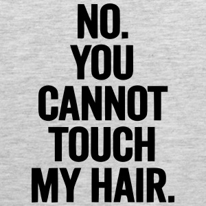 No - You Cannot Touch my hair! Sportswear - Men's Premium Tank