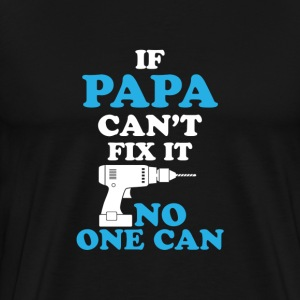 IF grandpa CAN'T FIX IT - Men's Premium T-Shirt