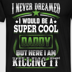 SUPER COOL DADDY - Men's Premium T-Shirt