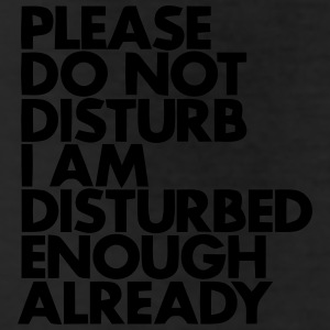 PLEASE DO NOT DISTURB - I AM DISTURBED ENOUGH ALREADY Bottoms - Leggings