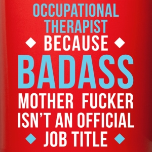 Badass Occupational Therapist Professions T Shirt Mugs & Drinkware - Full Color Mug