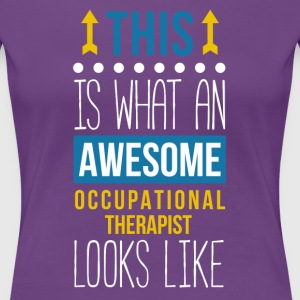 Awesome Occupational Therapist Professions T Shirt Women's T-Shirts - Women's Premium T-Shirt