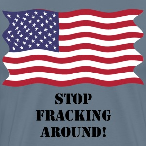 America stop fracking around - Men's Premium T-Shirt