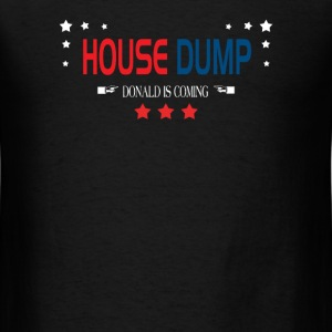 House Dump - Men's T-Shirt
