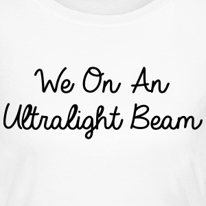 We On An Ultralight Beam Long Sleeve Shirts - Women's Long Sleeve Jersey T-Shirt