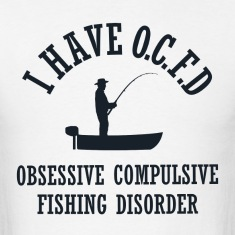 Funny Obsessive Compulsive Fishing Disorder