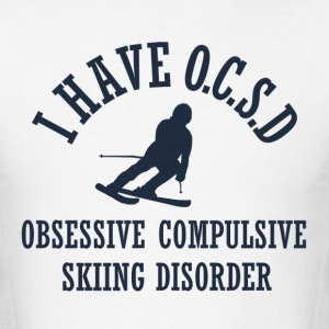 Obsessive Skiing Disorder - Men's T-Shirt