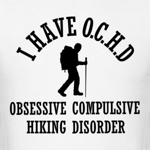 Funny Hiking OCHD Shirt - Men's T-Shirt