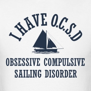 Funny Sailing Obsessed Shirt - Men's T-Shirt