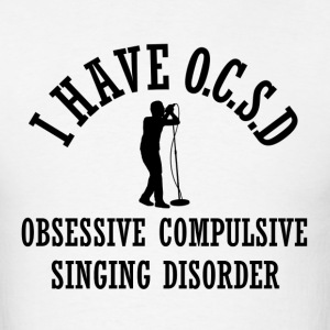 Funny Obsessive Singing Disorder - Men's T-Shirt