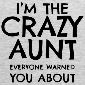 I'M THAT CRAZY AUNT EVERYBODY WARNED YOU ABOUT! Sportswear - Men's Premium Tank