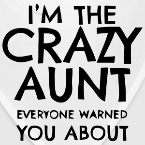 I'M THAT CRAZY AUNT EVERYBODY WARNED YOU ABOUT! Caps - Bandana