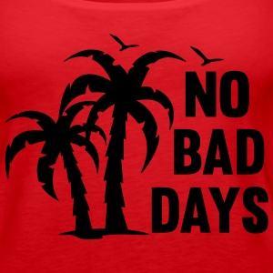 NO BAD DAYS Tanks - Women's Premium Tank Top