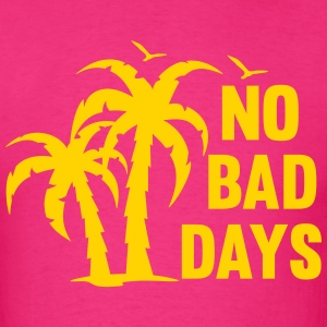 NO BAD DAYS T-Shirts - Men's T-Shirt