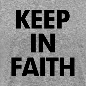 Keep In Faith T-Shirts - Men's Premium T-Shirt