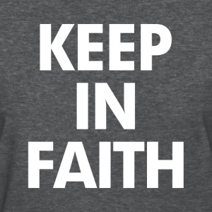 Keep In Faith Women's T-Shirts - Women's T-Shirt