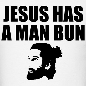 Jesus Has a Man Bun T-Shirts - Men's T-Shirt