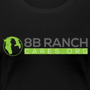 8B Ranch Cares.org Animal Rescue - Women's Premium T-Shirt
