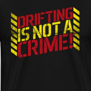Drifting is Not A Crime! - Men's Premium T-Shirt