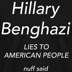 Hillary Benghazi Lies To American People - Men's Premium T-Shirt