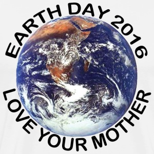 Earth Day 2016 Love Your Mother - Men's Premium T-Shirt