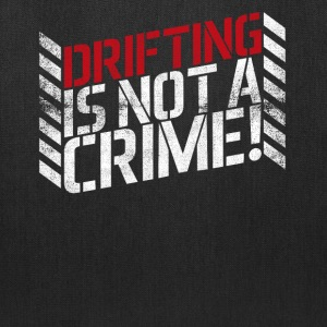Drifting is Not A Crime! - Tote Bag