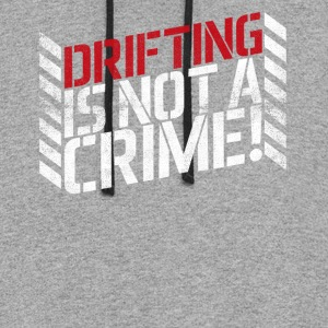 Drifting is Not A Crime! - Colorblock Hoodie