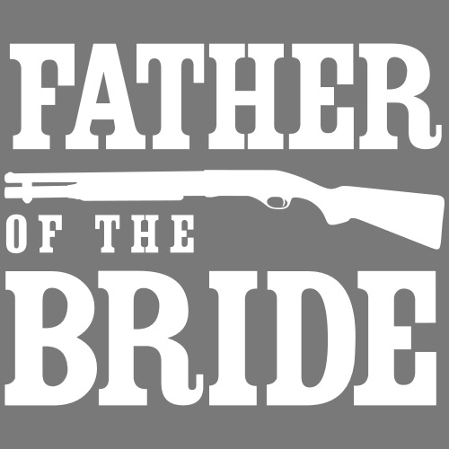 Father of the Bride with Gun