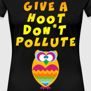 Earth Day Give A Hoot Don't Pollute - Women's Premium T-Shirt