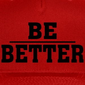BE BETTER - Snap-back Baseball Cap