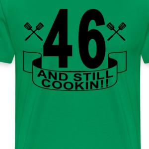 46_and_still_cookin - Men's Premium T-Shirt