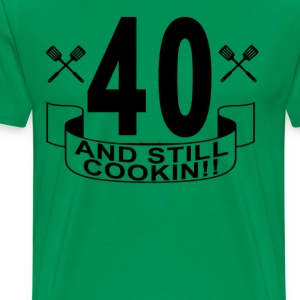 40_and_still_cookin - Men's Premium T-Shirt
