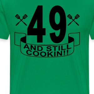 49_and_still_cookin - Men's Premium T-Shirt