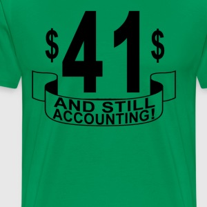 41_and_still_accounting - Men's Premium T-Shirt
