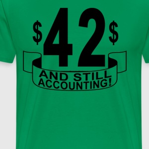 42_and_still_accounting - Men's Premium T-Shirt
