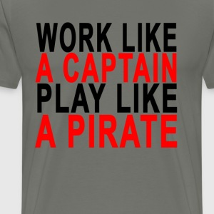 work_like_a_captain_play_like_a_pirate_t - Men's Premium T-Shirt