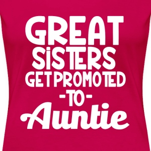 Great Sisters get promoted to Auntie funny shirt - Women's Premium T-Shirt