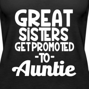 Great Sisters get promoted to Auntie funny shirt - Women's Premium Tank Top