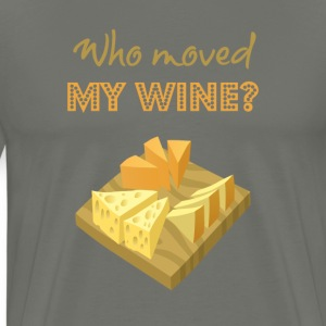 Who moved my Wine?  - Men's Premium T-Shirt