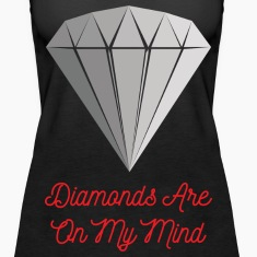 Diamonds Are On My Mind !