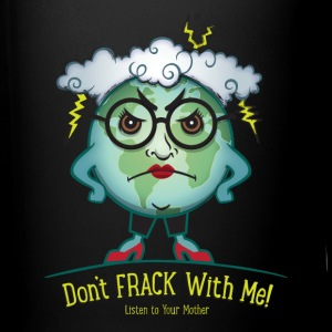 Earth Day /Don't Frack Me Mugs & Drinkware - Full Color Mug