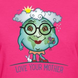 Love Mother Earth Women's T-Shirts - Women's T-Shirt