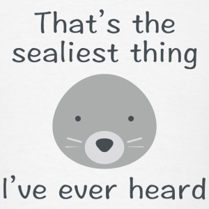 That's The Sealiest Thing - Men's T-Shirt