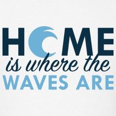 Home Is Where The Waves Are